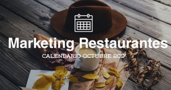 Octubre de 2017: calendario de acciones de marketing para restaurantes