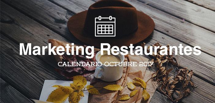 Octubre de 2017: calendario de acciones de marketing para restaurantes