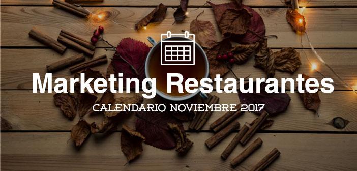 Noviembre de 2017: calendario de acciones de marketing para restaurantes