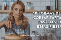 10 formas de NO cortar tartas o pasteles en estas Fiestas