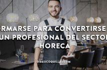 Propósitos hosteleros para 2018: formarse para convertirse en un profesional del sector HORECA