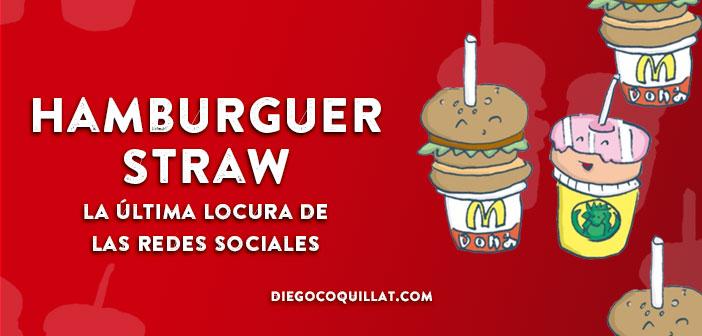 Hamburguer Straw, la tendencia marciana y gastronómica de las redes sociales