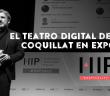 17 talleres prácticos en el Teatro Digital de Diego Coquillat en ExpoHIP para entender la revolución digital