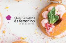 FACYRE organiza la segunda edición de 'Gastronomía es femenino'