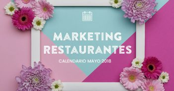 Mayo de 2018: calendario de acciones de marketing para restaurantes