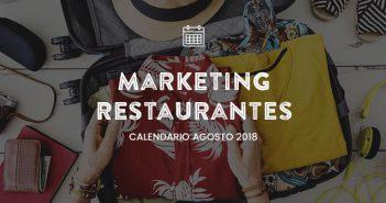 Agosto de 2018: Calendario de acciones de marketing para restaurantes