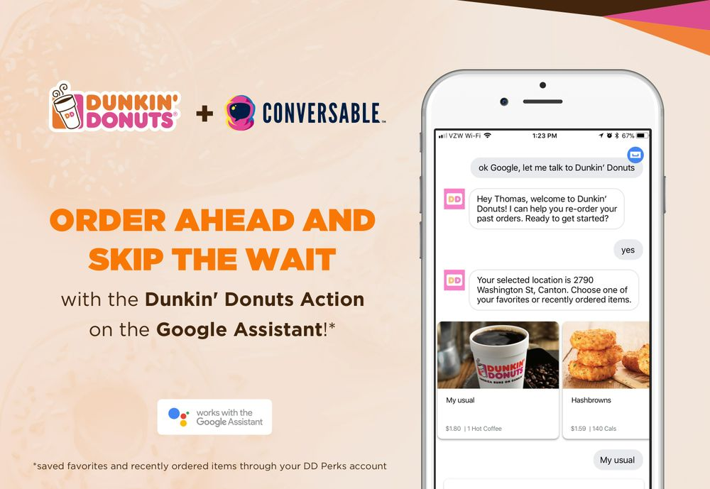 """Murray punctuated that although there are many ways to place orders telematically, all this indicates is that customers of Dunkin 'Donuts are passing, In transit. It feels calm about the benefits of new technology supported by Google Assistant because in his opinion they are """"leading accessibility for mobile orders"""" and is sufficiently differentiated to provide value to its clientele technophile."""