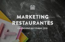 Septiembre 2018: Calendario de acciones de marketing para restaurantes
