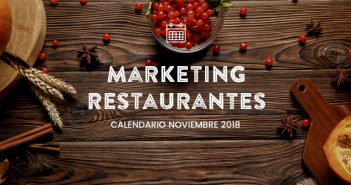 Noviembre de 2018: calendario de acciones de marketing para restaurantes