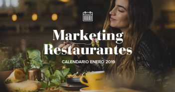 Enero de 2019: calendario de acciones de marketing para restaurantes