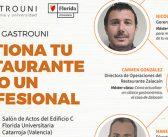 """El 21 de enero """"Gestiona tu restaurante como un profesional"""" en la jornada de Gastrouni en Valencia"""