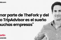 """Entrevista a Frank Martin, CEO de Restorando """"Formar parte de TheFork y del grupo TripAdvisor es el sueño de muchas empresas"""""""